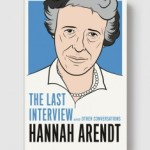 The Last Interview Hannah Arendt