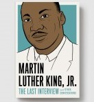 The Last Interview Martin Luther King, Jr.