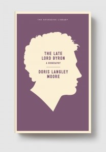 Doris Langley Moore – The Late Lord Byron