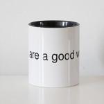 David B. Smith You are a good writer. Ceramic mug.